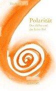 Polarität. Der dichte und der lichte Pol - Elisabeth Bond
