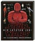 Star Wars(TM) Die letzten Jedi. Die illustrierte Enzyklopädie -