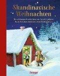 Skandinavische Weihnachten - Selma Lagerlöf, Mauri Kunnas, Astrid Lindgren, Sven Nordqvist, Hans-Christian Andersen