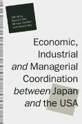 Economic, Industrial and Managerial Coordination between Japan and the USA -