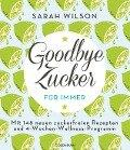 Goodbye Zucker - für immer - Sarah Wilson