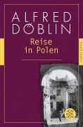 Reise in Polen - Alfred Döblin