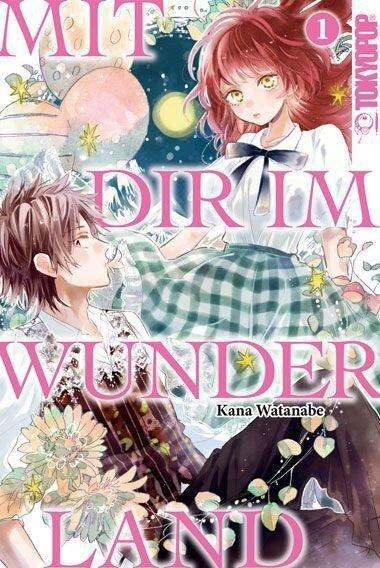 Mit dir im Wunderland 01 - Kana Watanabe