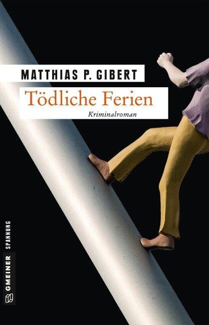 Tödliche Ferien - Matthias P. Gibert