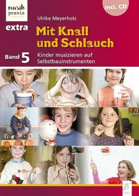 Mit Knall und Schlauch - Ulrike Meyerholz