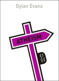 Atheism: All That Matters - Dylan Evans