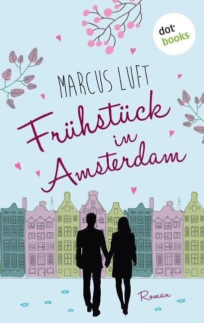 Frühstück in Amsterdam - Marcus Luft