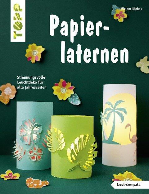 Papierlaternen (kreativ.kompakt) - Miriam Klobes
