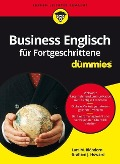 Business Englisch für Fortgeschrittene für Dummies - Lars M. Blöhdorn, Graham J. Howard
