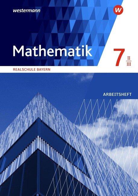 Mathematik 7. Arbeitsheft WPF II/III mit Lösungen. Realschulen. Bayern -