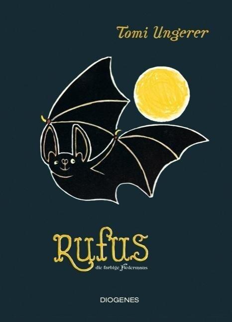 Rufus die farbige Fledermaus - Tomi Ungerer