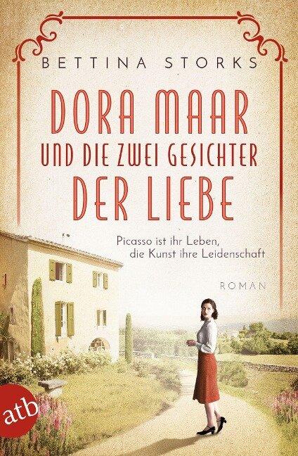 Dora Maar und die zwei Gesichter der Liebe - Bettina Storks