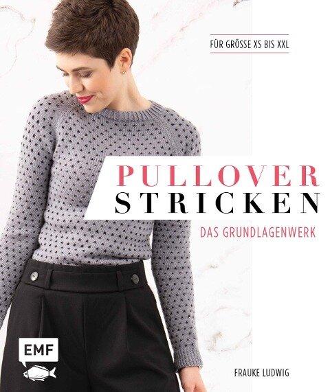 Pullover stricken - Das Grundlagenwerk - Frauke Ludwig