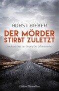 Der Mörder stirbt zuletzt - Horst Bieber
