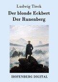 Der blonde Eckbert / Der Runenberg - Ludwig Tieck