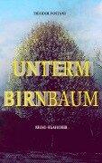 Unterm Birnbaum (Krimi-Klassiker) - Theodor Fontane