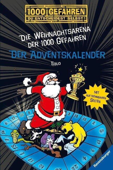 Der Adventskalender - Die Weihnachtsarena der 1000 Gefahren - Thilo