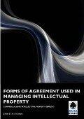 Forms of Agreement used in Managing Intellectual Property - John P Mc Manus
