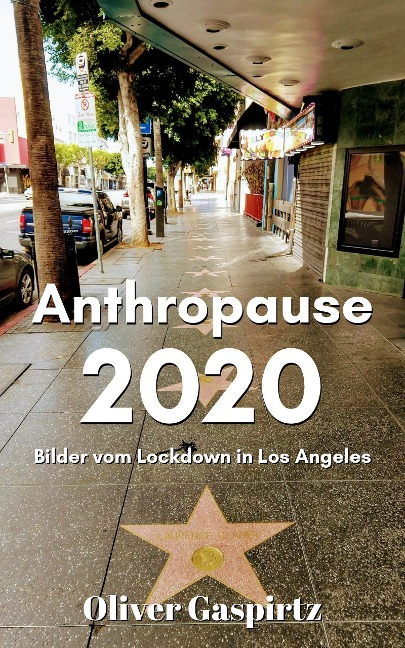 Anthropause 2020 - Oliver Gaspirtz