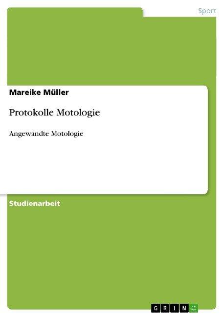 Protokolle Motologie - Mareike Müller