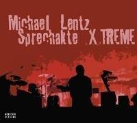 Sprechakte X/TREME - Michael Lentz