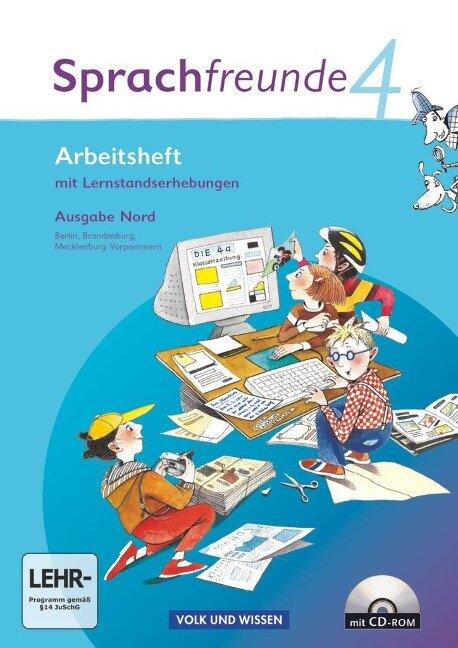 Sprachfreunde 4. Schuljahr. Arbeitsheft mit CD-ROM. Ausgabe Nord - Susanne Kelch, Andrea Knöfler, Heike Schindler, Heike Wessel