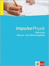 Impulse Physik - Neubearbeitung. Schülermaterial mit Lösungen. Sekundarstufe II -