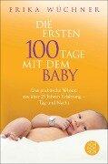 Die ersten 100 Tage mit dem Baby - Erika Wüchner