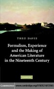 Formalism, Experience, and the Making of American Literature in the Nineteenth Century - Theo Davis