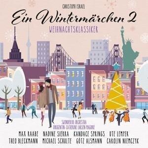 Wintermärchen 2 - Weihnachtsklassiker - Max Raabe, Kandace Springs, Michael Schulte