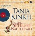 Das Spiel der Nachtigall (MP3-Ausgabe) - Tanja Kinkel