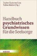 Handbuch psychiatrisches Grundwissen für die Seelsorge -