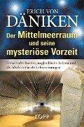 Der Mittelmeerraum und seine mysteriöse Vorzeit - Erich Von Däniken