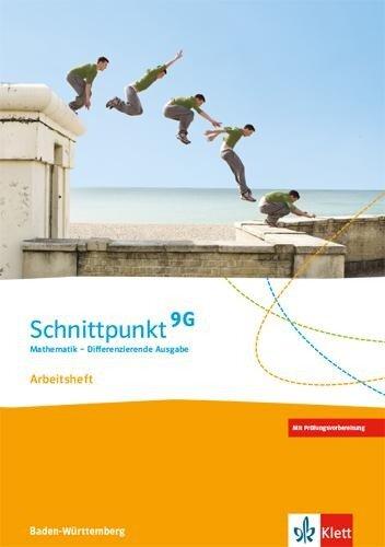 Schnittpunkt Mathematik 9G. Differenzierende Ausgabe Baden-Württemberg. Arbeitsheft mit Lösungsheft Klasse 9 (G-Niveau) -
