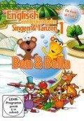 Ben & Bella - Englisch entdecken beim Singen & Tanzen 1 -