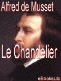 Le chandelier - Alfred De Musset