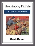 The Happy Family - B. M. Bower