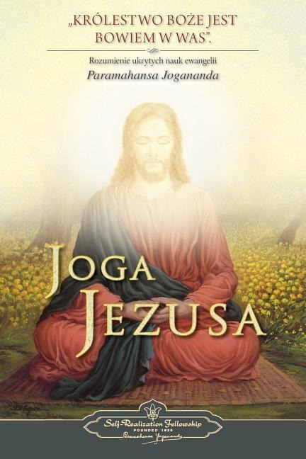 Joga Jezusa (The Yoga of Jesus) Polish - Paramahansa Yogananda