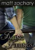 Facing Feelings (The Elliott Chronicles, #3) - Matt Zachary