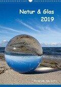 Natur & Glas (Wandkalender 2019 DIN A3 hoch) - Uwe Kantz