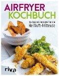 Airfryer-Kochbuch - Riva Verlag