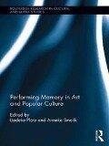 Performing Memory in Art and Popular Culture -