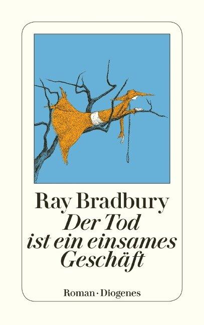Der Tod ist ein einsames Geschäft - Ray Bradbury