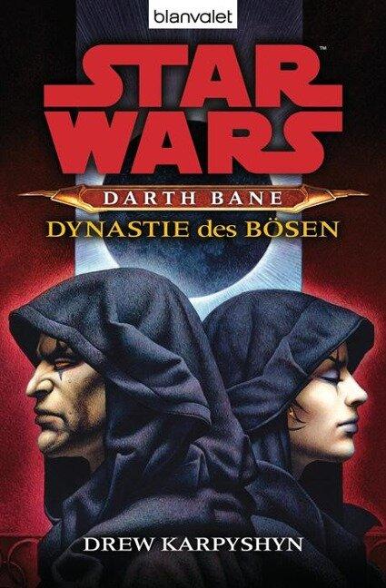 Star Wars (TM) Darth Bane 3. Dynastie des Bösen - Drew Karpyshyn