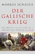Der Gallische Krieg - Markus Schauer