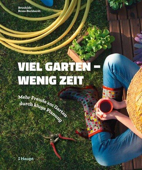 Viel Garten - wenig Zeit - Brunhilde Bross-Burkhardt
