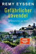 Gefährlicher Lavendel - Remy Eyssen