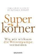 Superkörner - Mathias R. Schmidt, Tanja-Gabriele Schmidt