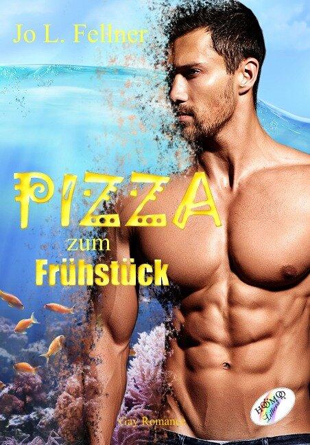 Pizza zum Frühstück - Jo L. Fellner