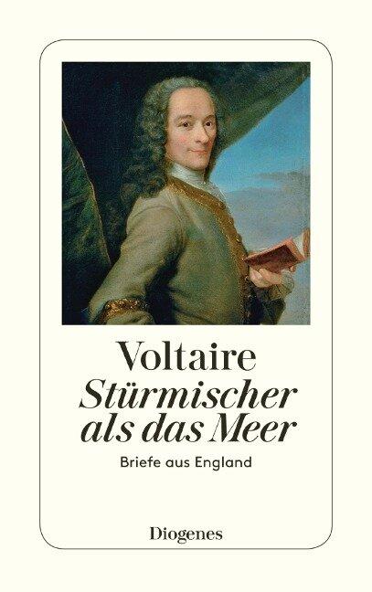 Stürmischer als das Meer - Voltaire